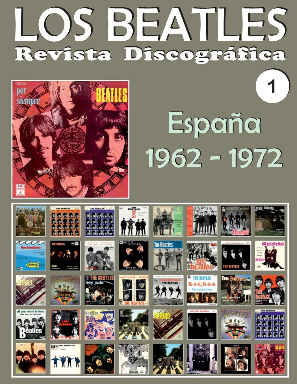 Los Beatles - Revista Discográfica - Nr. 1 - España 1962 - 1972 : Discografía A Todo Color: Volume 1: Amazon.es: Pérez, Juan Carlos Irigoyen: Libros