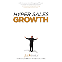 Hyper Sales Growth: Street-Proven Systems & Processes. How to Grow Quickly & Profitably. (English Edition)