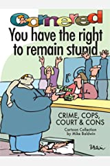 Cornered - You Have The Right To Remain Stupid Kindle Edition