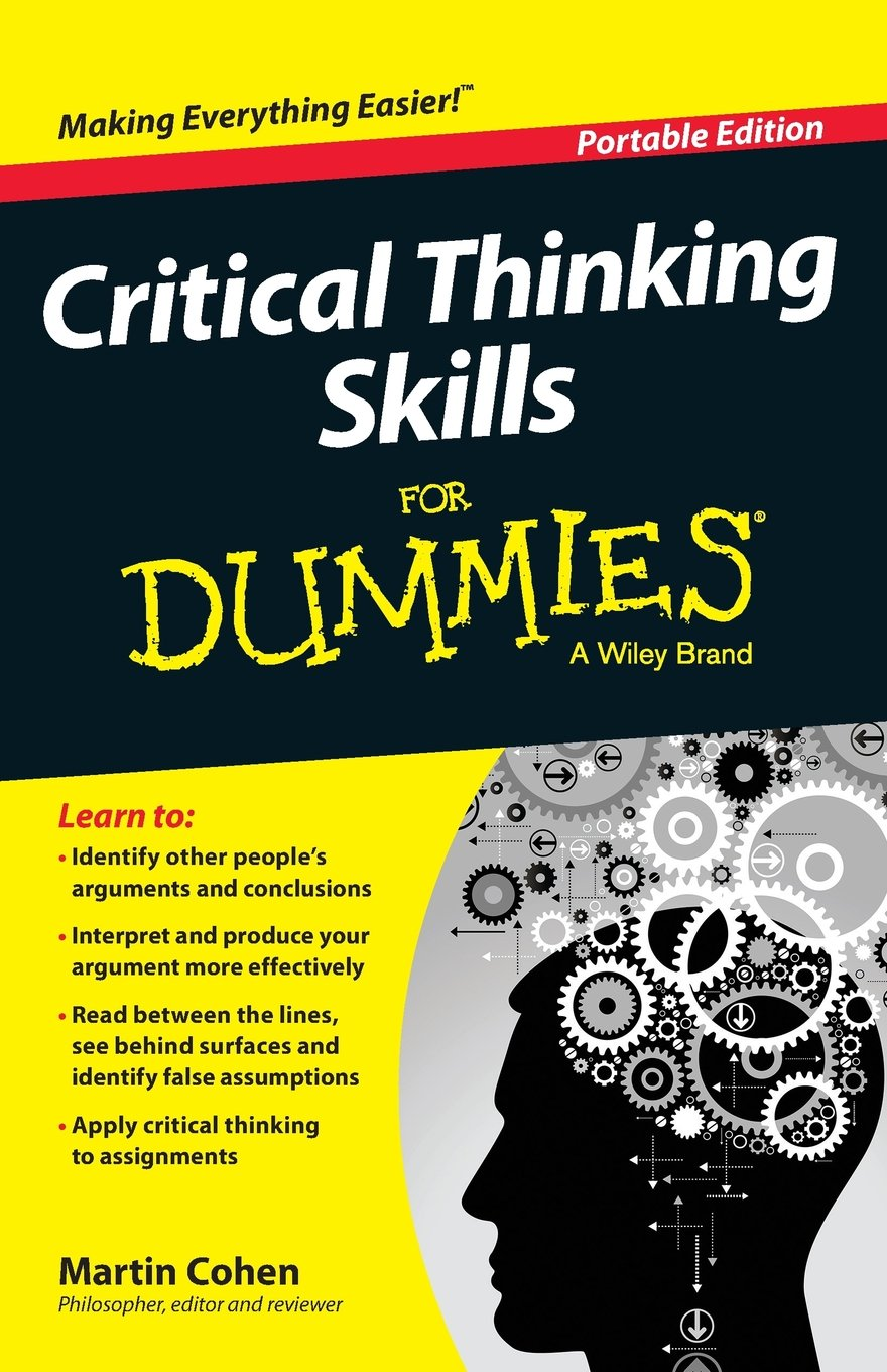 amazon critical thinking skills for dummies martin cohen study