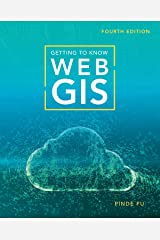 Getting to Know Web GIS Kindle Edition