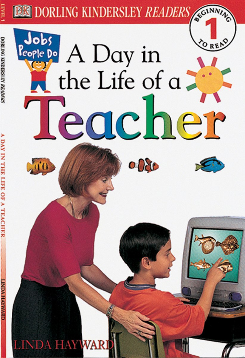 DK Readers: Jobs People Do -- A Day in a Life of a Teacher (Level 1: Beginning to Read) (DK Readers Level 1) PDF