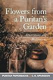 Flowers From a Puritan's Garden (Puritan Paperbacks)