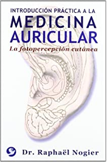Introducción práctica a la medicina auricular La fotopercepción cutánea (Spanish Edition)
