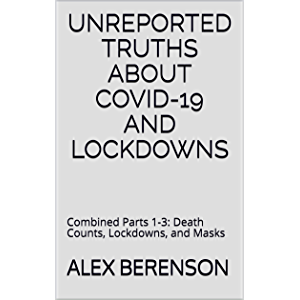 Unreported Truths About Covid-19 and Lockdowns: Combined Parts 1-3: Death Counts, Lockdowns, and Masks