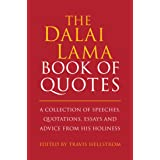 The Dalai Lama Book of Quotes: A Collection of Speeches, Quotations, Essays and Advice from His Holiness (Little Book. Big Id