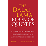 The Dalai Lama Book of Quotes: A Collection of Speeches, Quotations, Essays and Advice from His Holiness (Little Book…
