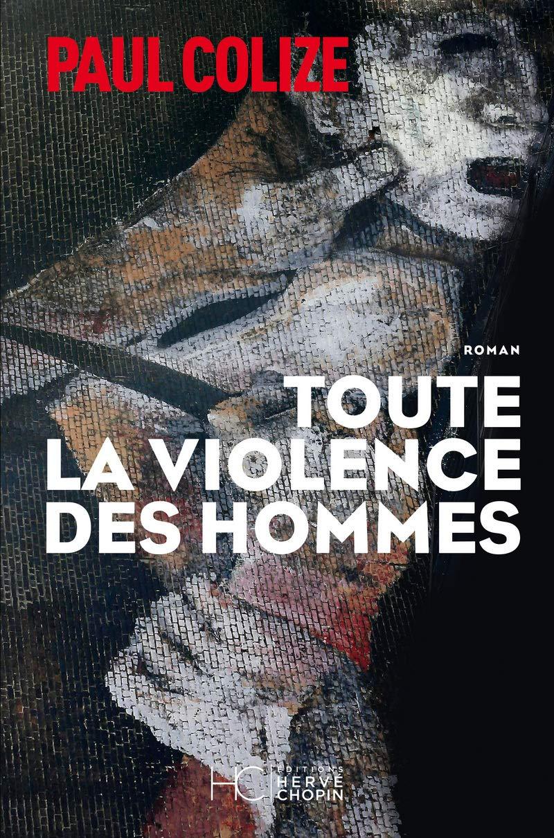 Amazon Fr Toute La Violence Des Hommes Colize Paul Livres