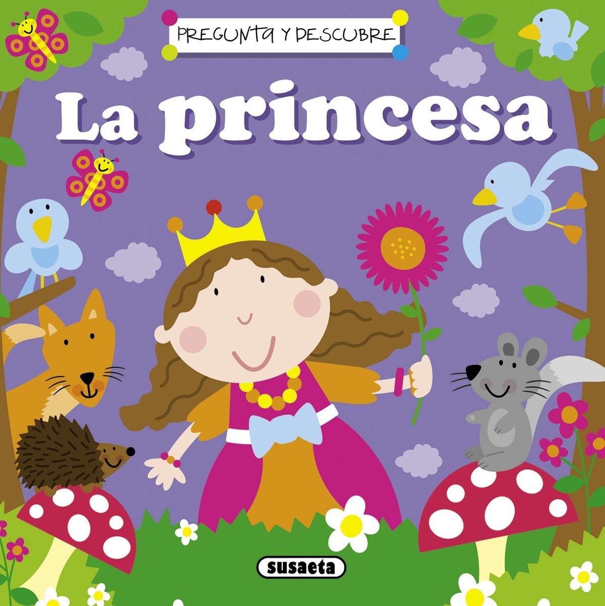 La princesa (Pregunta y descubre) Tapa blanda – Ilustrado, 31 ene 2012  Equipo
