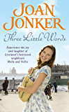 Three Little Words: Two best friends. One much-loved Liverpool neighbourhood. (Molly and Nellie series, Book 7)