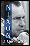 Nixon: A Life (The Presidents)