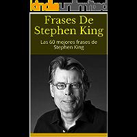 Frases De Stephen King: Las 60 mejores frases de Stephen King