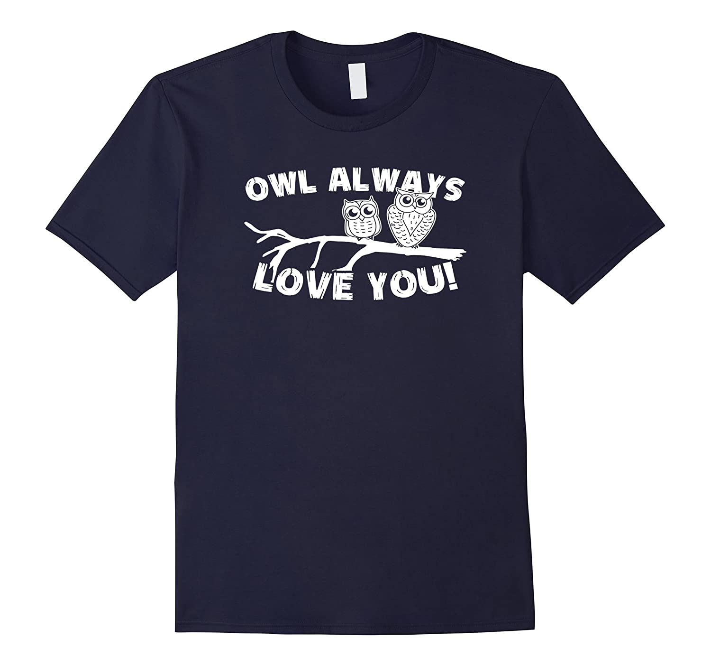 OWL ALWAY LOVE YOU Tshirt-Vaci