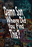 Damn Son Where Did You Find This?: A Book About US Hip Hop Mixtape Cover Art