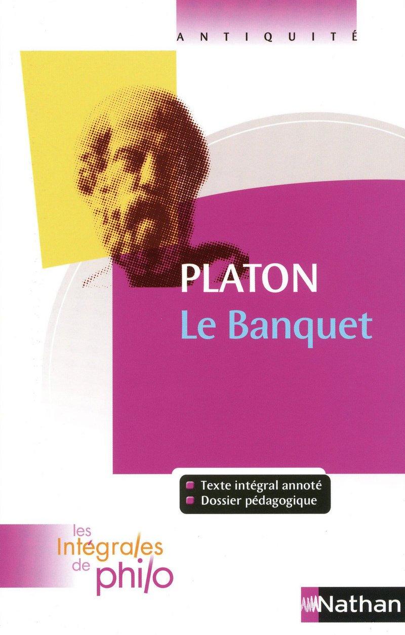 Intégrales de Philo - PLATON, Le Banquet Broché – 13 août 2009 Bernard Piettre Jacqueline de Romilly Nathan 2091873063
