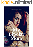 My Bipolar Mum: A life less ordinary