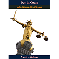 Day in Court: or, The Subtle Arts of Great Advocates