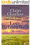 Love Reborn West (A Mail Order Romance Novel) (10) (Annie & Will) (A Mail Order Romance series)