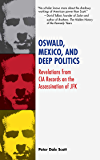 Oswald, Mexico, and Deep Politics: Revelations from CIA Records on the Assassination