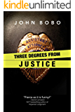 Three Degrees From Justice