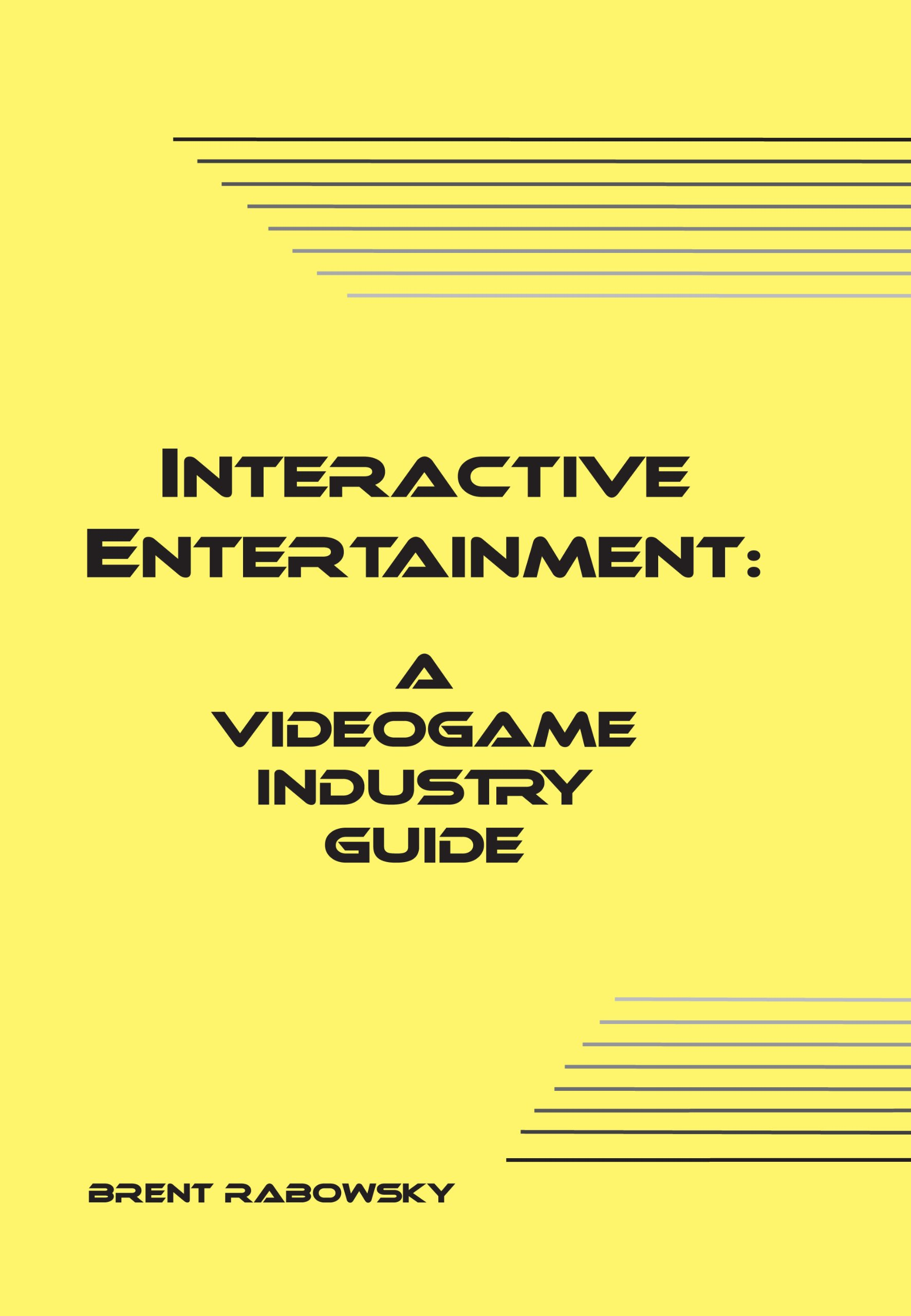 Download Interactive Entertainment: A Videogame Industry Guide PDF