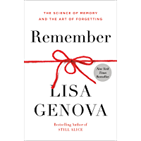 Remember: The Science of Memory and the Art of Forgetting