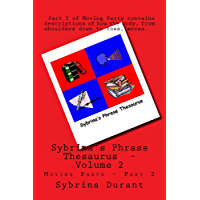 Sybrina's Phrase Thesaurus - Volume 2 - Moving Parts - Part 2 (Sybrina's Phrase Theasaurus)