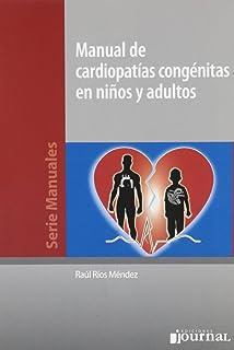 Manual de cardiopatías congénitas en niños y adultos (Spanish Edition)