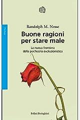 Buone ragioni per stare male: La nuova frontiera della psichiatria evoluzionistica (Italian Edition) Kindle Edition