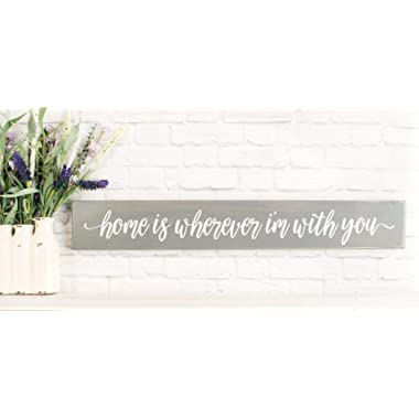 Gray Home Is Wherever I Am With You Wood Home Wall Décor Sign – Farmhouse Wood Sign Sayings