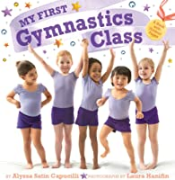 My First Gymnastics Class: A Book With Foldout