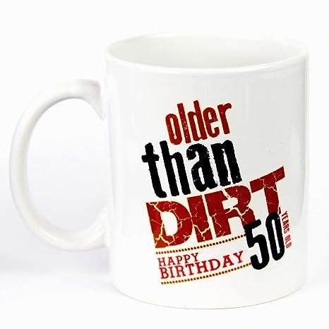 Amazon.com: Mayores de suciedad Happy 50th Cumpleaños taza ...
