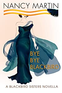Bye, Bye Blackbird: A Blackbird Sisters Novella (The Blackbird Sisters Mysteries Book 12)