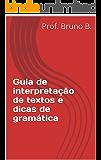 Guia de interpretação de textos e dicas de gramática