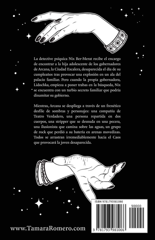 Arcana, Ciudad Escalera (Spanish Edition): Tamara Romero: 9781793981066: Amazon.com: Books
