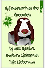 My Basset Has the Sneezles (My Basset Has Series Book 1) Kindle Edition