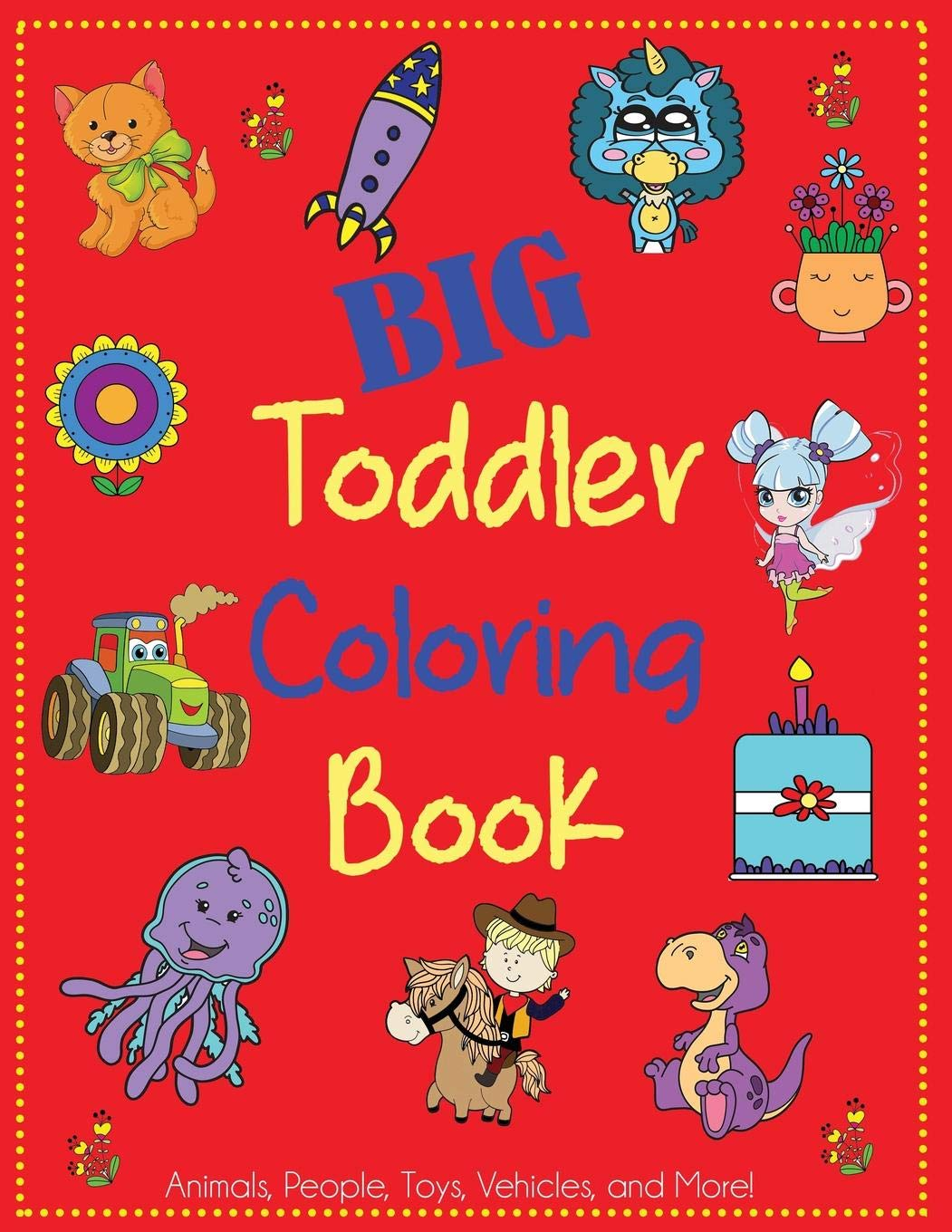 Big Toddler Coloring Book: Cute Coloring Book for Toddlers ...