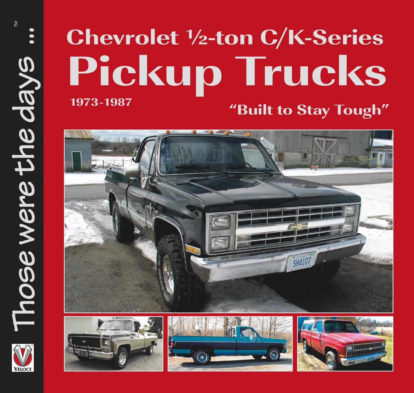 Chevrolet Half-ton C/K-Series Pickup Trucks 1973-1987: Built