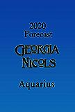 Georgia Nicols 2020 Aquarius Annual Forecast (2020 Annual Forecasts Book 11)