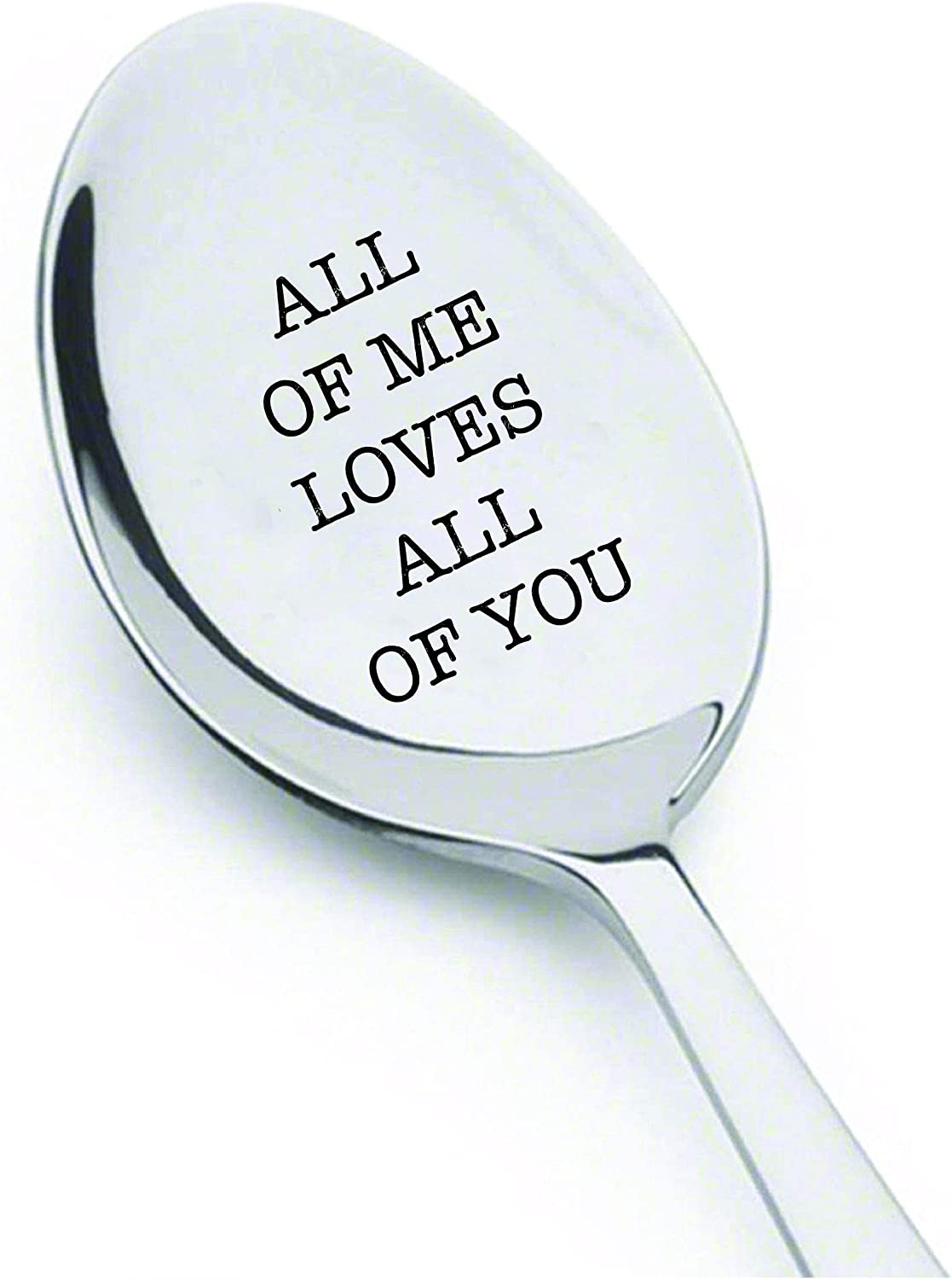 Engraved Spoon Gift - All Of Me Loves All Of You Wedding anniversary Boyfriend Girlfriend Birthday Valentine gifts/Perfect gift for food lovers | stainless steel spoon of size 7 inches