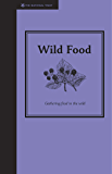 Wild Food: Gathering Food in the Wild (Countryside)