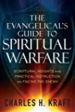 The Evangelical's Guide to Spiritual Warfare: Scriptural Insights and Practical Instruction on Facing the Enemy