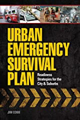 Urban Emergency Survival Plan: Readiness Strategies for the City and Suburbs Kindle Edition