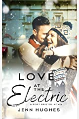 Love at the Electric (A Port Bristol Novel Book 1) Kindle Edition