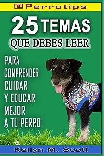 @Perrotips: 25 temas que debes leer: Para comprender, cuidar y educar mejor