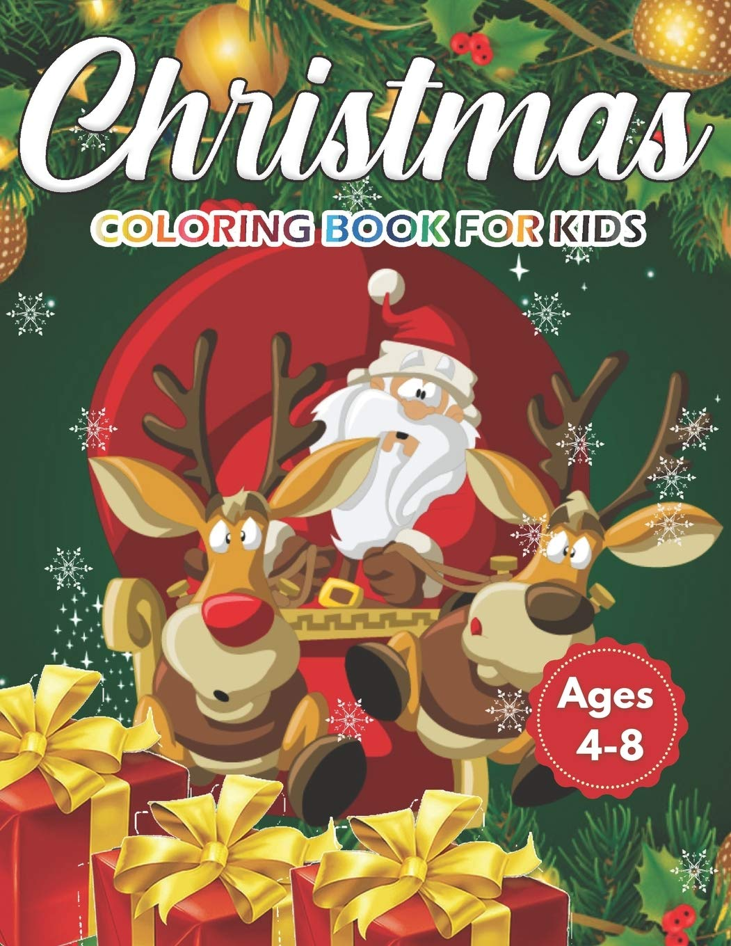 Christmas Coloring Book For Kids Ages 4 8 Cute Children S Christmas Gift Or Present For Toddlers Kids Beautiful Pages To Color With Santa Claus Easy And Relaxing Designs Holiday