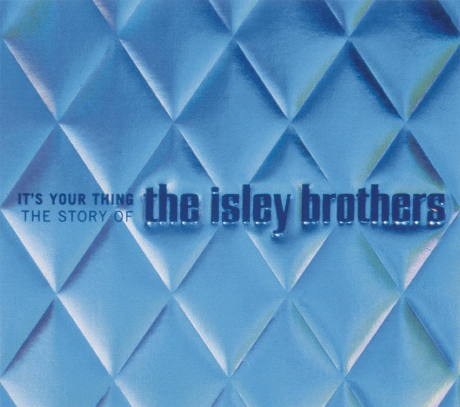 It's Your Thing: The Story Of The Isley Brothers by Sony Legacy