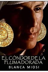 El cóndor de la pluma dorada (Spanish Edition) Kindle Edition
