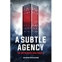 A Subtle Agency: The Metaframe War: Book 1 (English Edition)