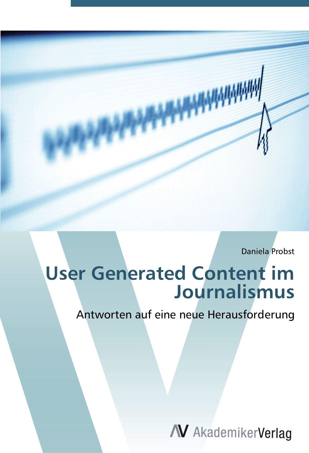 Download User Generated Content im Journalismus: Antworten auf eine neue Herausforderung (German Edition) pdf
